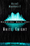 Hamburg Rain 2085. White Knight: Dystopie