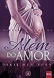 Além do Amor: Série New York - Livro 6