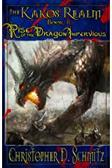 The Kakos Realm: Rise of the Dragon Impervious Kindle Edition