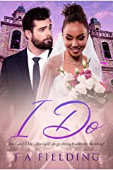 I Do: BWWM, Marriage, Unlikely, Billionaire Romance (BWWM Romance Book 1) Kindle Edition
