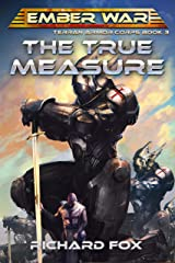 The True Measure (Terran Armor Corps Book 3) Kindle Edition