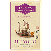 A Heart Divided: Legends of the Condor Heroes Vol. 4 (English Edition)
