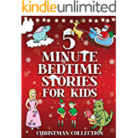 5 Minute Bedtime Stories for Kids - Christmas Collection: Fun Story Book with Santa, Elves, Princesses, Dragons…