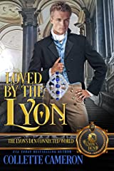 Loved by the Lyon: The Lyon's Den Kindle Edition