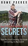 Catfishing Secrets: Your Practical Catfishing Tips Guide To Catching The Big Catfish