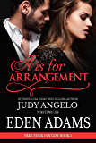 A is for Arrangement: Spicy Romance (Free Your Fantasy Book 1)