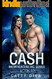 Cash (Moon Hunters Inc. Book 10)
