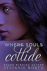 Where Souls Collide Kindle Edition