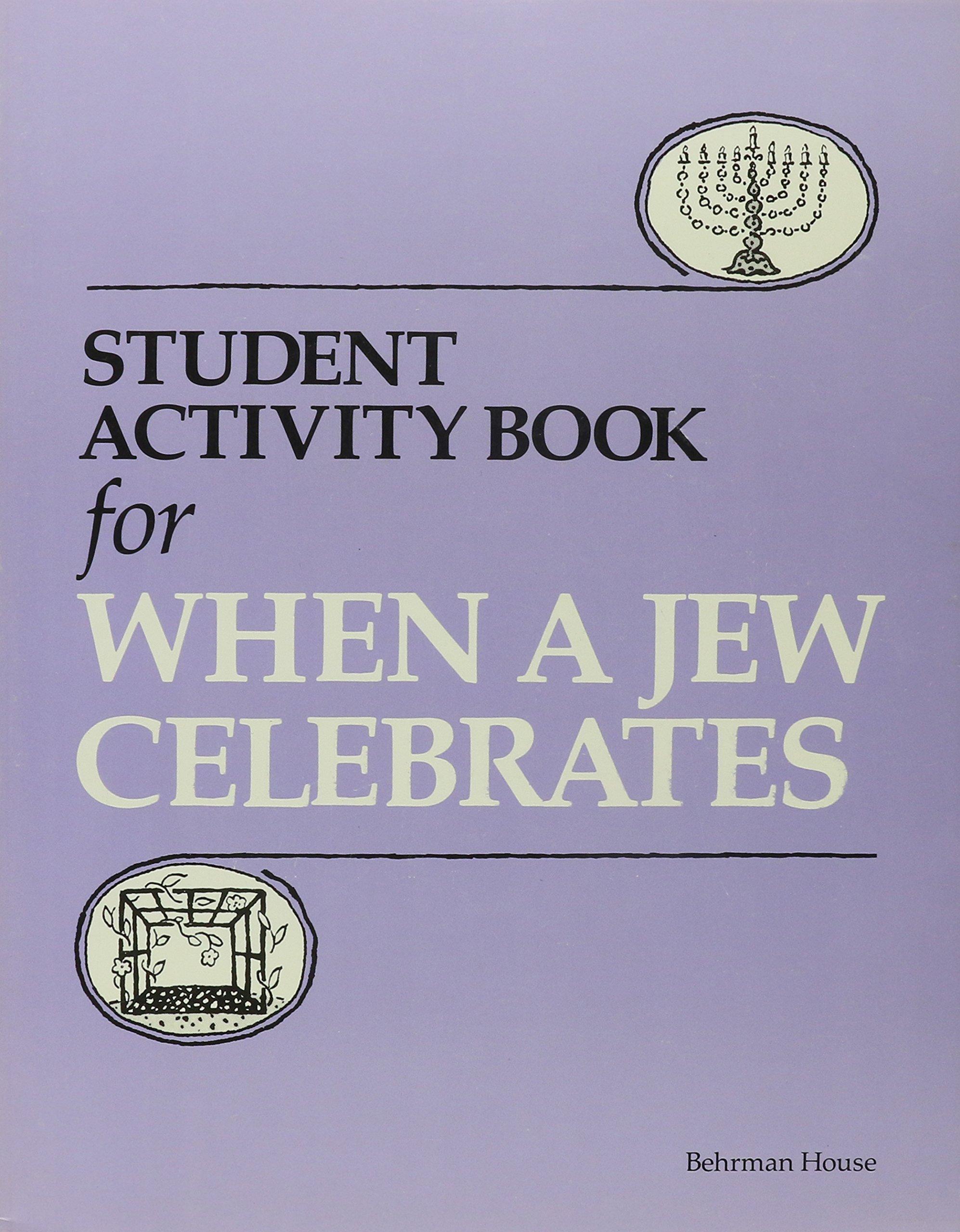 Read Online When a Jew Celebrates: Student Activity Book PDF