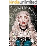 Wrathful Wonderland (The Looking-Glass Curse Book 2)