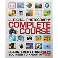 Digital Photography. Complete Course: Learn Everything You Need