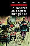 Le secret du docteur Danglars (Romans historiques)