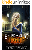 Embracing Magick: an Urban Fantasy Novel (The Witch Blood Chronicles Book 3)