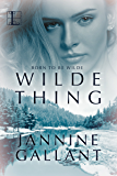 Wilde Thing (Born to Be Wilde Book 3)