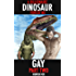 A Billionaire Dinosaur Forced Me Gay- Part Two: Dinosaur Erotica