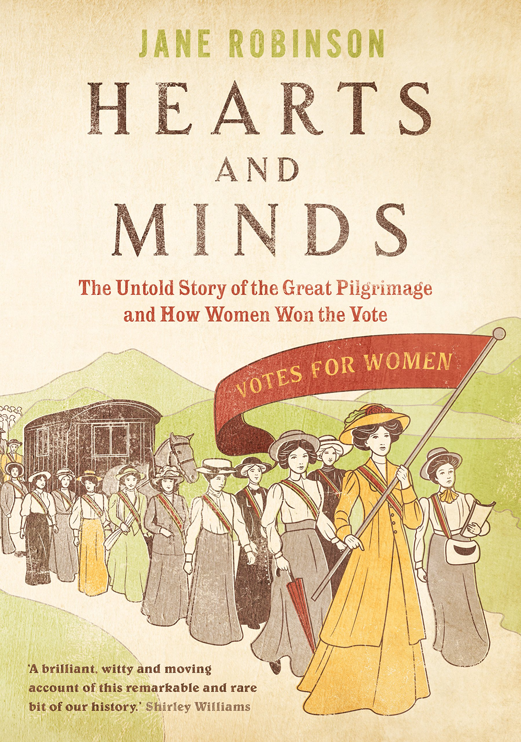 Hearts And Minds: The Untold Story of the Great Pilgrimage and How Women Won the Vote PDF