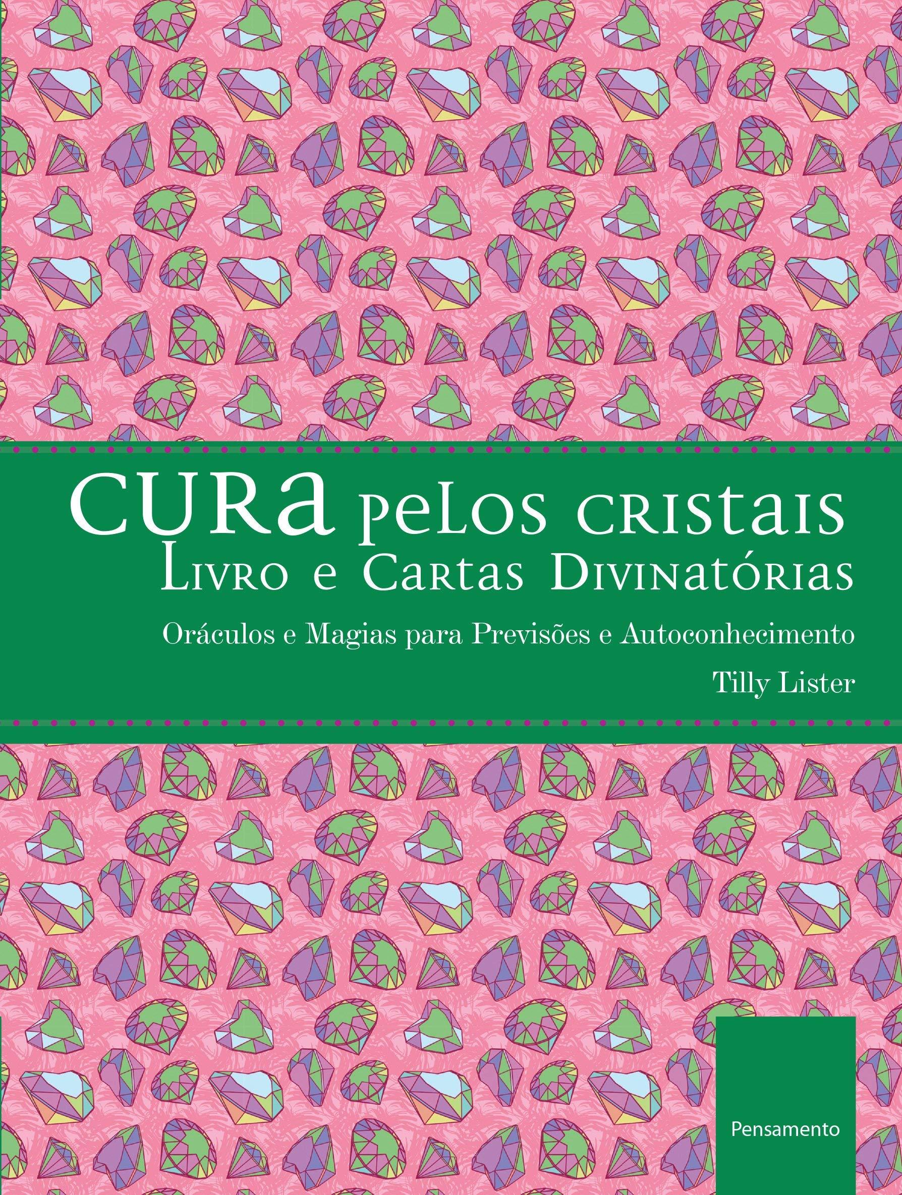 Cura Pelos Cristais - Livro e Cartas Divinatórias (Em ...