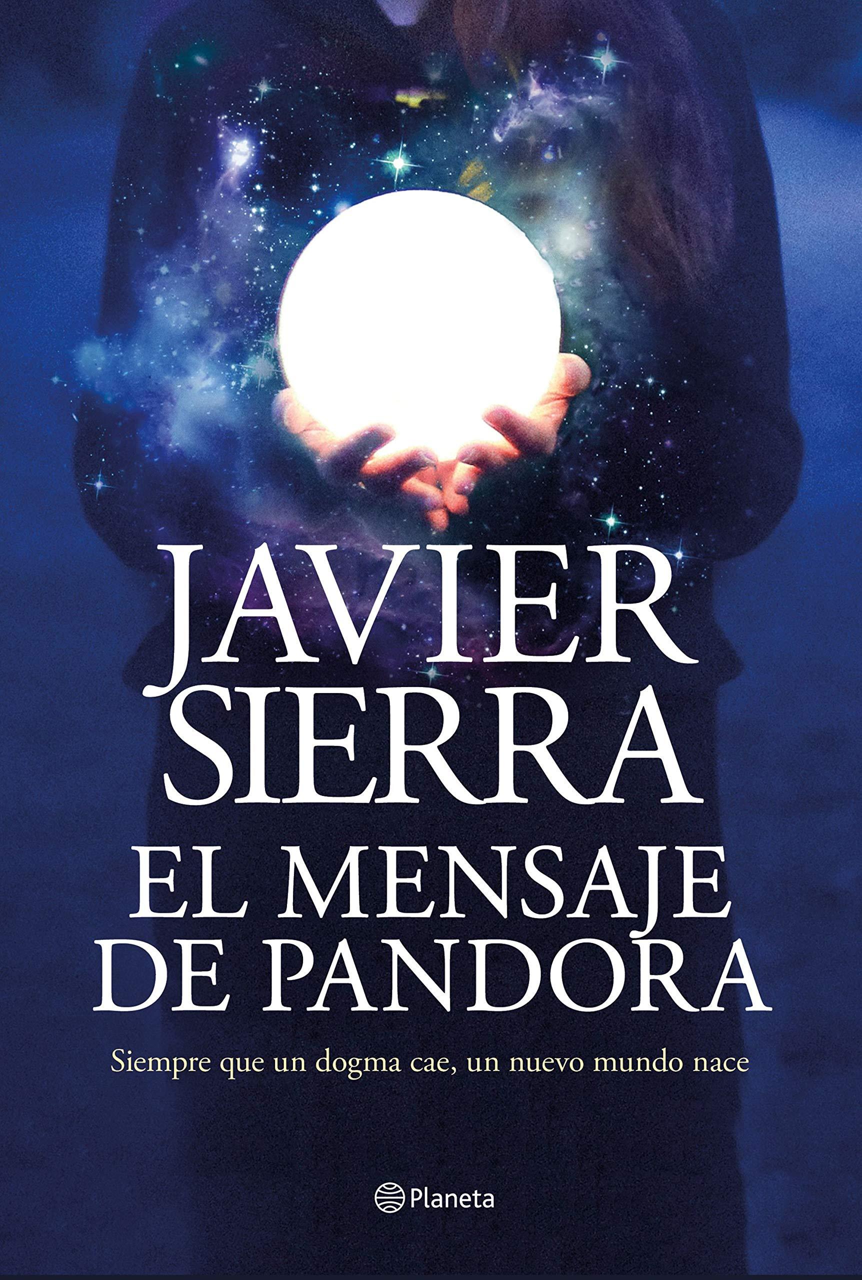 El mensaje de Pandora, de Javier Sierra.