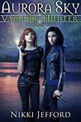 Northern Bites: Aurora Sky: Vampire Hunter, Book 2