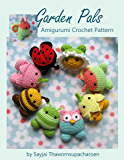 Garden Pals Amigurumi Crochet Pattern (Easy Crochet Doll Patterns Book 10)