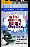 CLINTON'S COMEBACK: Weird and Interesting Secrets of Hillary Clinton