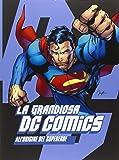 La grandiosa DC Comics. All'origine del supereroe. Ediz. illustrata