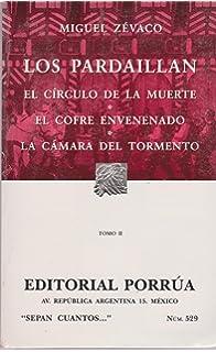 Los Pardaillan Tomo II: El Circulo de la Muerte; El Cofre Envenenado; La