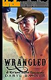 Wrangled (A Spruce Texas Romance Book 4)