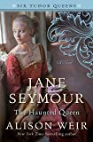 Jane Seymour, The Haunted Queen: A Novel