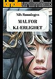 Mal for kjærlighet (Norwegian Edition)
