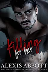 Killing for Her: A Mafia Hitman Romance (Alexis Abbott's Hostages Book 2) Kindle Edition