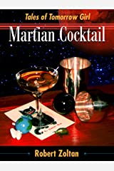 Martian Cocktail (Tales of Tomorrow Girl) Kindle Edition