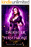 Daughter of Persephone: A Reverse Harem Romance (Cerberus Book 1)