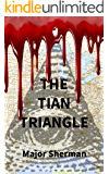 The Tian Triangle: A fast-paced thriller