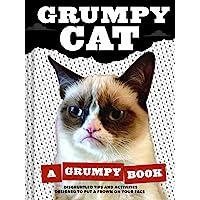 Grumpy Cat: A Grumpy Book for Grumpy Days: (Unique Books, Humor Books, Funny Books for Cat Lovers)