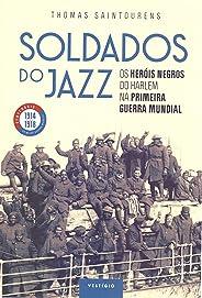 Soldados do jazz: Os heróis negros do Harlem na Primeira Guerra Mundial