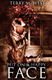 Put on a Happy Face: A Short Horror Story