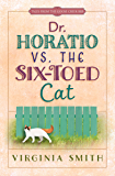 Dr. Horatio vs. the Six-Toed Cat (Tales from the Goose Creek B&B)