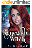 Renegade Witch: An Urban Fantasy Reverse Harem Romance (Sanctum of Witches Book 1)