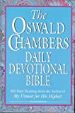 The Oswald Chambers Daily Devotional Bible: 365 Daily Readings from the Author of My Utmost for His Highest (New King James Version)
