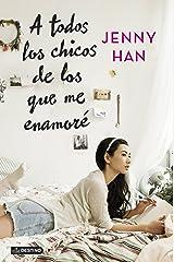 A todos los chicos de los que me enamoré (Spanish Edition) Kindle Edition