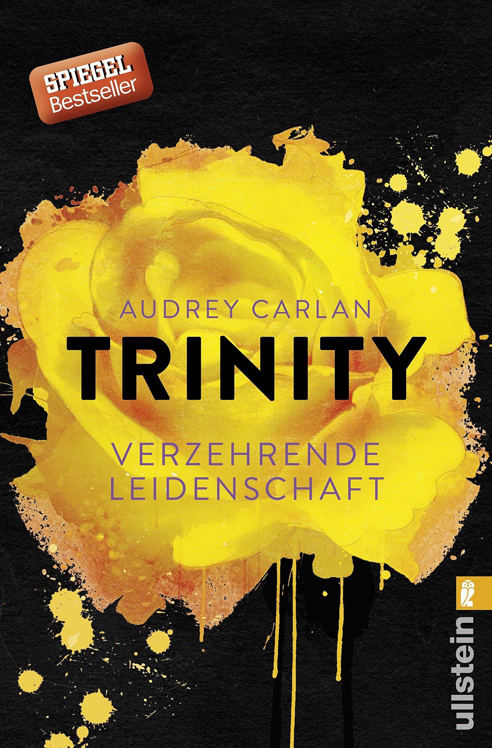 Trinity - Verzehrende Leidenschaft (Die Trinity-Serie, Band 1) Broschiert – 2. Januar 2017 Audrey Carlan Christiane Sipeer Ullstein Taschenbuch 3548289347