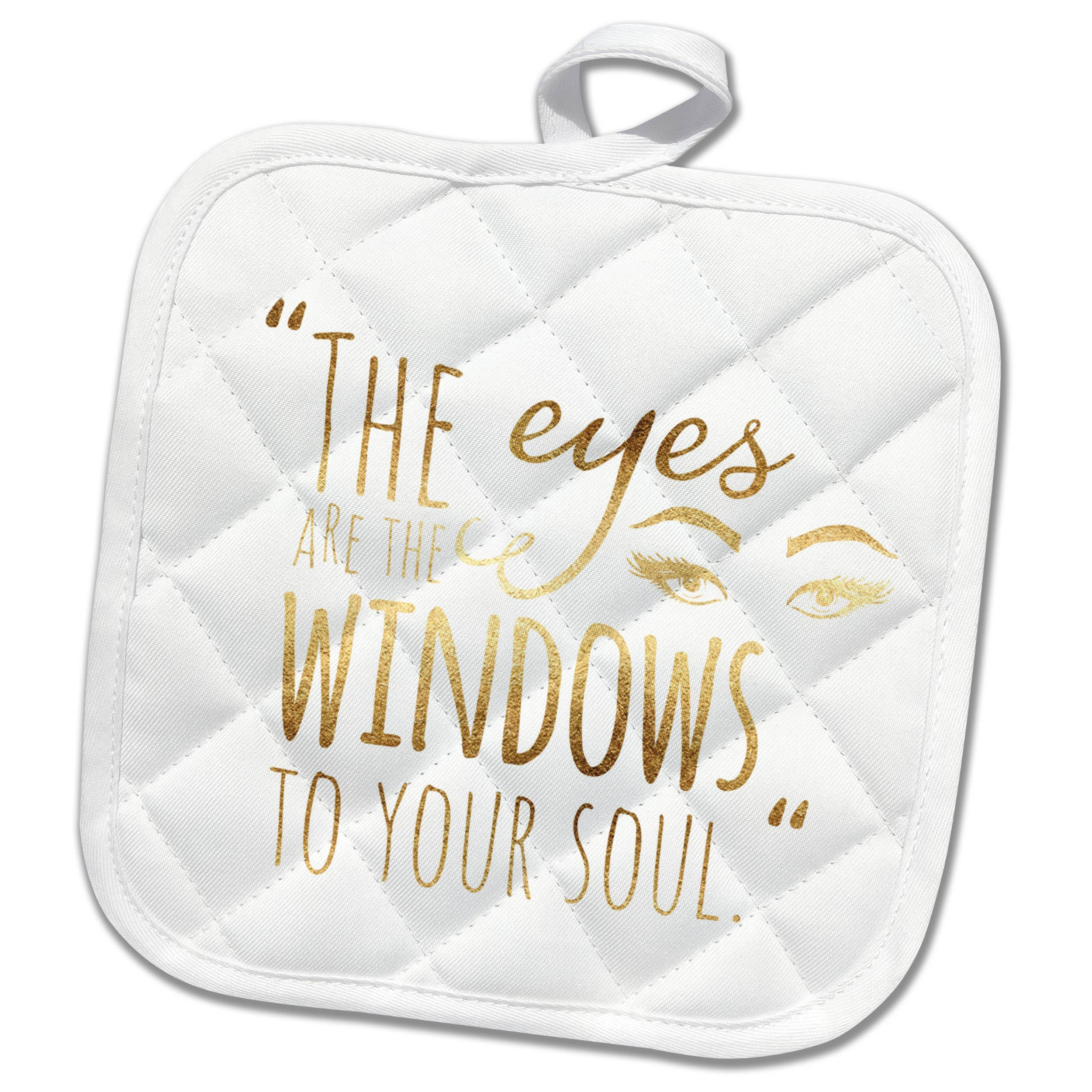 3dRose PS Inspiration - Image of Gold Eyes Are Windows to Soul Quote - 8x8 Potholder (phl_280728_1)