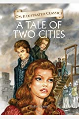 A Tale of Two Cities : Illustrated Classics: 1 (Om Illustrated Classics) Hardcover