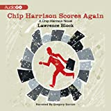 Chip Harrison Scores Again: A Chip Harrison Mystery, Book 2