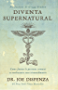 Diventa Supernatural: Come fanno le persone comuni a fare cose straordinarie