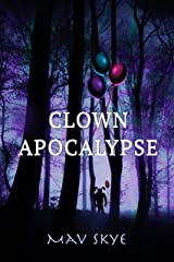 Clown Apocalypse: A Novel (Girl Clown Hatchet Suspense Series Book 3) Kindle Edition