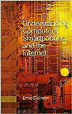 Understanding Computers, Smartphones, and the Internet