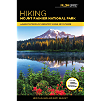 Hiking Mount Rainier National Park: A Guide To The Park's Greatest Hiking Adventures (Regional Hiking Series)