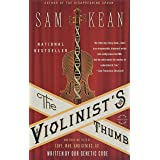 Violinist's Thumb: And Other Lost Tales Of Love, War, And Genius, As Written By Our Genetic Code